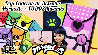 DIY Miraculous: Caderno de DESENHO da Marinette + TODOS Kwamis + Ladybug Cat Noir   Corujices Da Lu