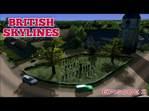 Cities Skylines | British Skylines | EP 2 | Expanding A Rural Village |