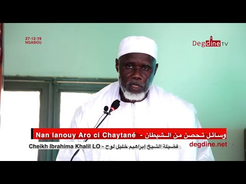 Khoutbah 27 12 19 - Nan lanouy Aro ci Chaytané - وسئل تحصن من الشيطان || Cheikh Ibrahima Khalil LO
