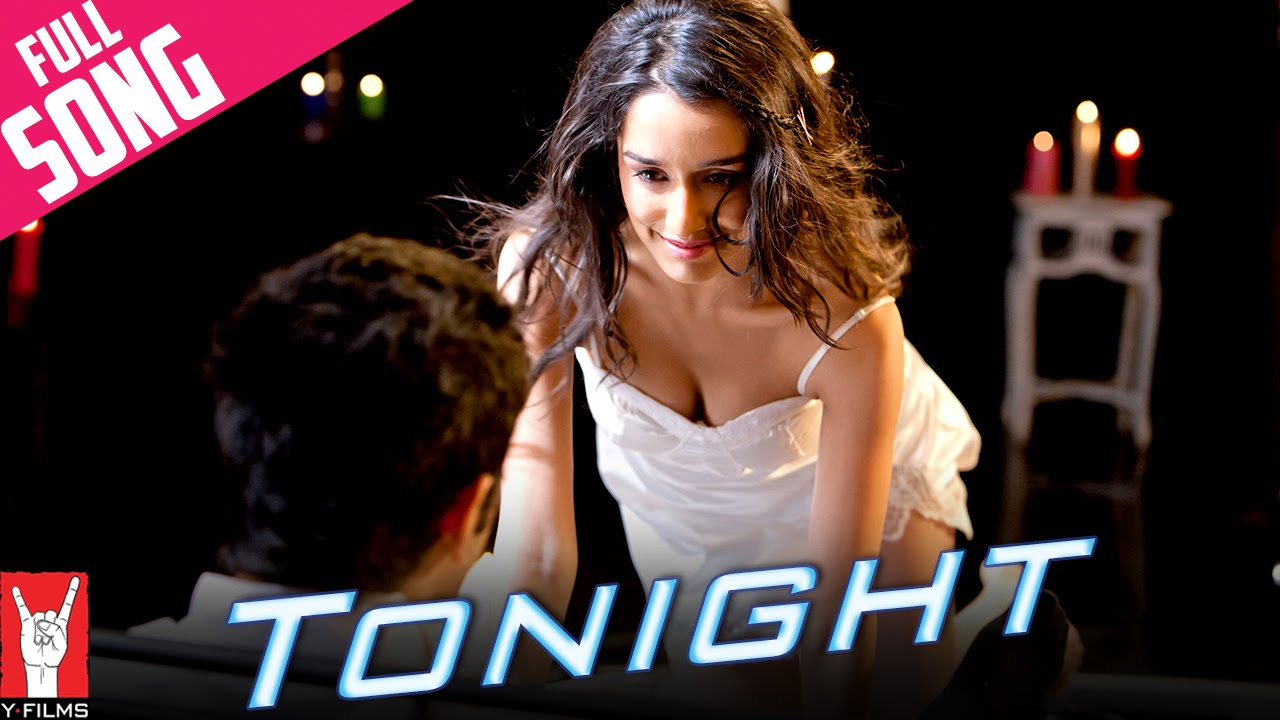 Tonight Full Song Luv Ka The End Shraddha Kapoor Taaha Shah Youtube