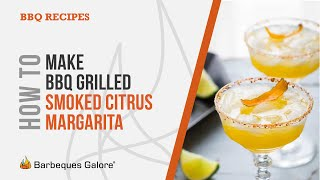 How To Make Bbq Grilled Smoked Citrus Margarita