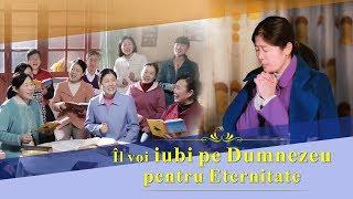 """Muzica Crestina """"Îl voi iubi pe Dumnezeu pentru Eternitate"""" înainte cu dragostea lui Dumnezeu"""