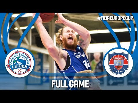 ZZ Leiden (NED) v CSM CSU Oradea (ROU)- FIBA Europe Cup 2018-19