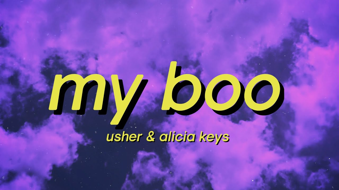 My Boo - Usher & Alicia Keys (Lyrics) it started when we were younger you were mine my boo