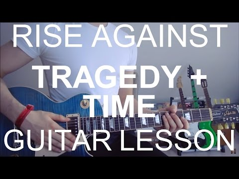 Rise against: Tragedy + Time (GUITAR TUTORIAL/LESSON#112)