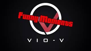 Vio V - Funny Moments #3