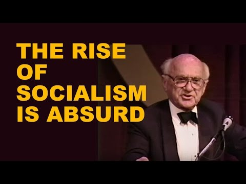 Milton Friedman: The Rise of Socialism is Absurd