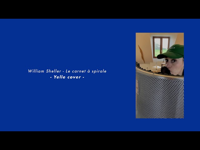 William Sheller - Le carnet à spirale - Yelle cover
