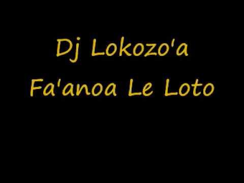 Dj Lokozo'a - Fa'anoa Le Loto