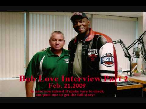 Most Revealing Bob Love Interview Ever Continued