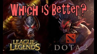 Dota 2 vs League of Legends - Which is ACTUALLY Better?!