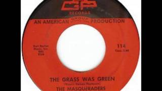 The Masqueraders -  The Grass Was Green