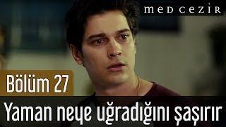 Medcezir 27 Bölüm - Son Sahne - Yaman Neye Uğradığını şaşırır