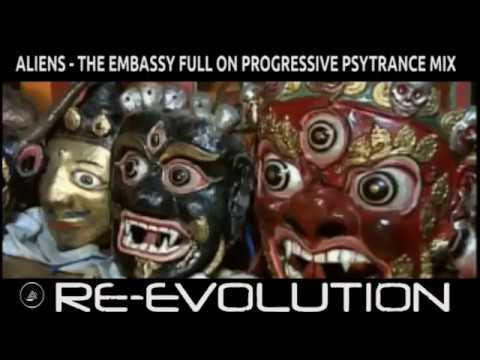 ALIENS   THE EMBASSY FULL ON PROGRESSIVE PSYTRANCE MIX 2017