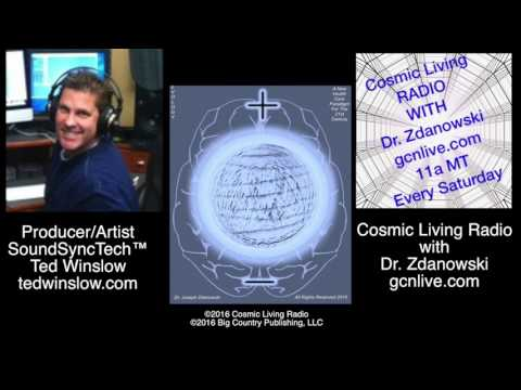 2 Show segments on Cosmic Living Radio with Ted Winslow & Dr. Zdanowski