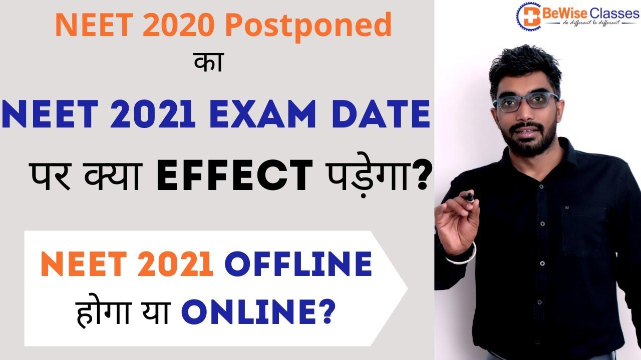 NEET 2021 will be Online or Offline? Effect of NEET 2020 Postponed on NEET 2021 Exam Date?