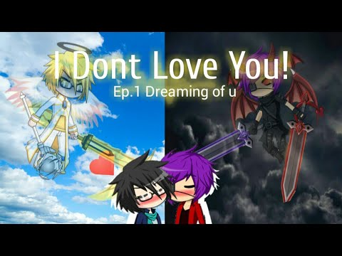 I Don't Love U!/ep.1/gacha Studio/gay story