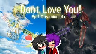I Don't Love U!/ep.1/gacha Studio/gay story