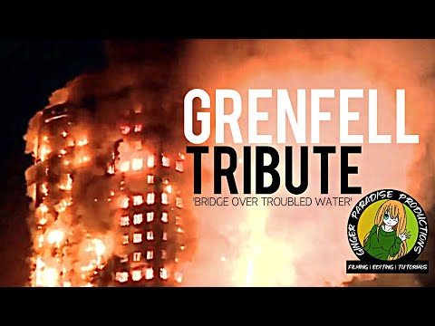 Bridge Over Troubled Water   Grenfell Tower Tribute