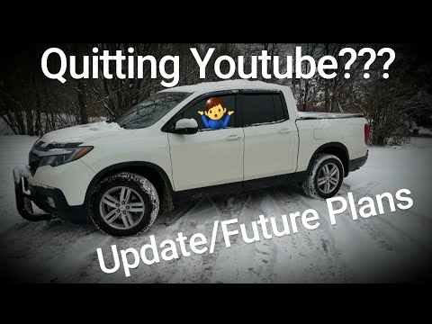 IM QUITTING YOUTUBE? UPDATE ON THE RIDGELINE
