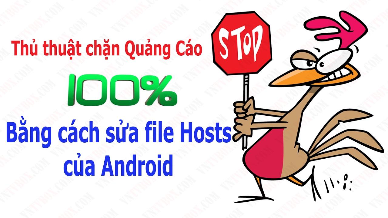 Thủ thuật chặn quảng cáo đơn giản bằng cách sửa file Hosts của Android