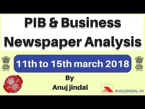 11th to 15th march 2018 - PIB and Business Newspaper Analysis By Anuj Jindal