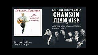 Francis Lemarque - Ou vont les fleurs