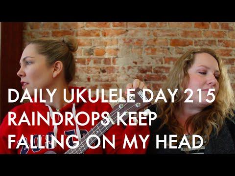 Raindrops Keep Falling On My Head Ukulele Cover Daily Ukulele Day