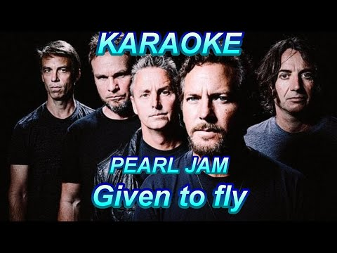 PEARL JAM - Given to fly - Karaoke - Lyrics
