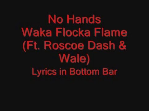 No Hands - Waka Flocka Flame (Ft. Roscoe Dash & Wale) - With Lyrics