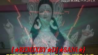 Deri Deri re bho मॉ narmade ma mya DJ SANi mix