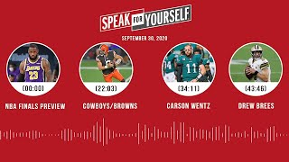 NBA Finals, Cowboys/Browns, Carson Wentz, Drew Brees (9.30.20) | SPEAK FOR YOURSELF Audio Podcast