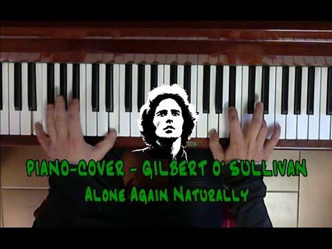 PIANO COVER - GILBERT O' SULLIVAN - ALONE AGAIN NATURALLY