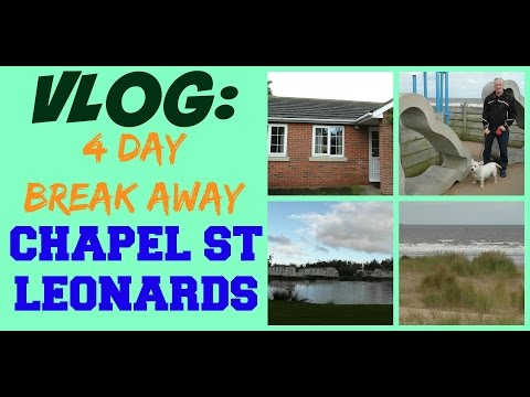 Vlog: 4 Day Break Away|Chapel St Leonards, Lincolnshire
