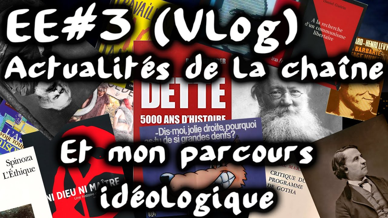 (Vlog) Actus et mon parcours idéologique #EtatdEsprit 3 [reupload avec corrections de coquilles]