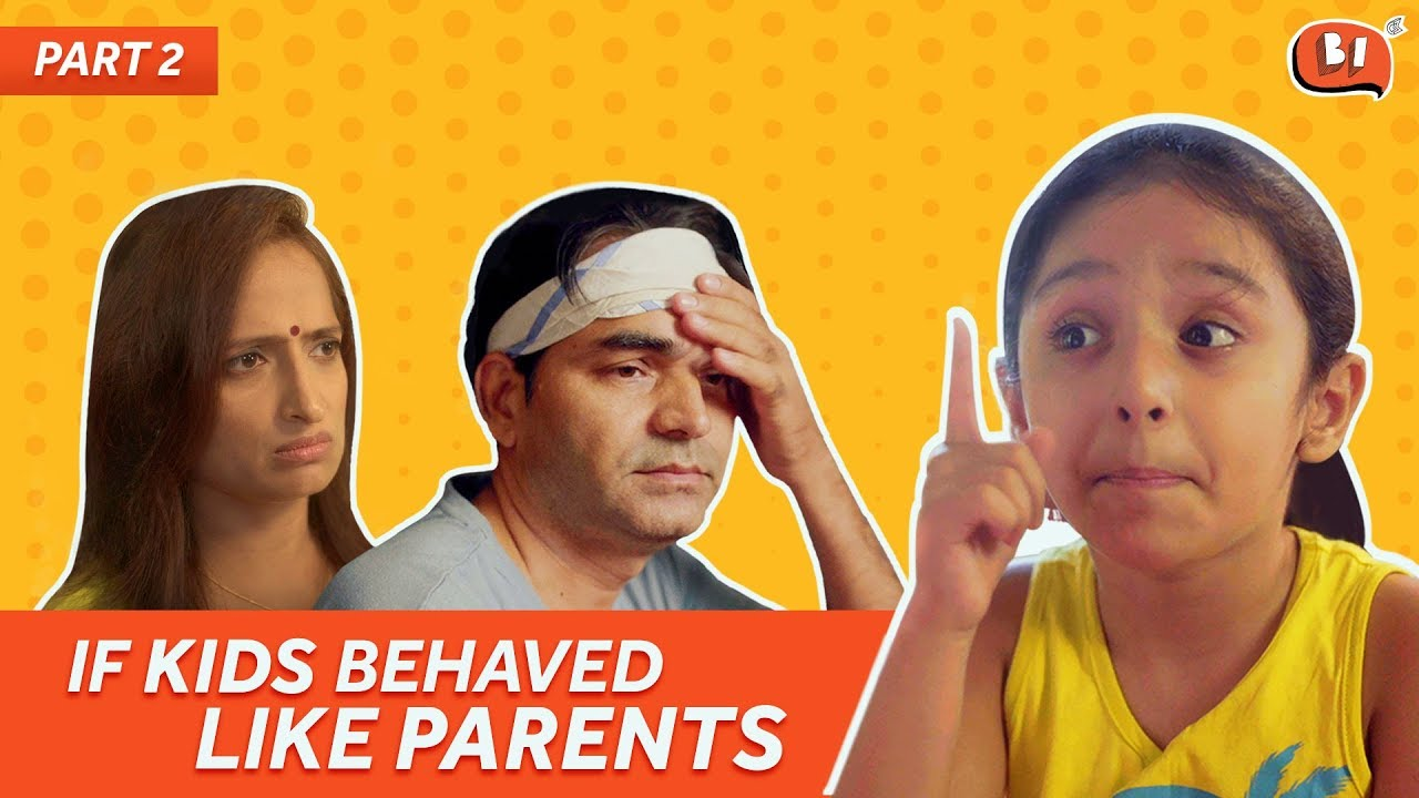 Being Indian | If Kids Behaved Like Parents - Part 2