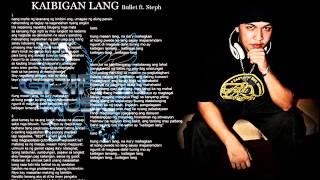 Repeat youtube video Kaibigan lang - Bullet ft. Steph (Beat by Curse Box)