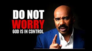GOD IS IN CONṪROL | Overcoming Worry & Anxiety - Motivational Speech | Steve Harvey, Les Brown , Jim