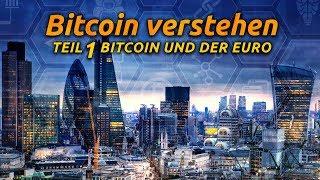 Bitcoin verstehen - Teil 1 Bitcoin und der Euro