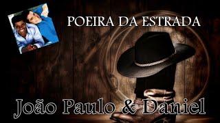 Poeira da Estrada - João Paulo & Daniel