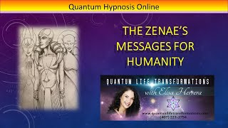 22 - Quantum Hypnosis Online - A message to humanity from the Zenae