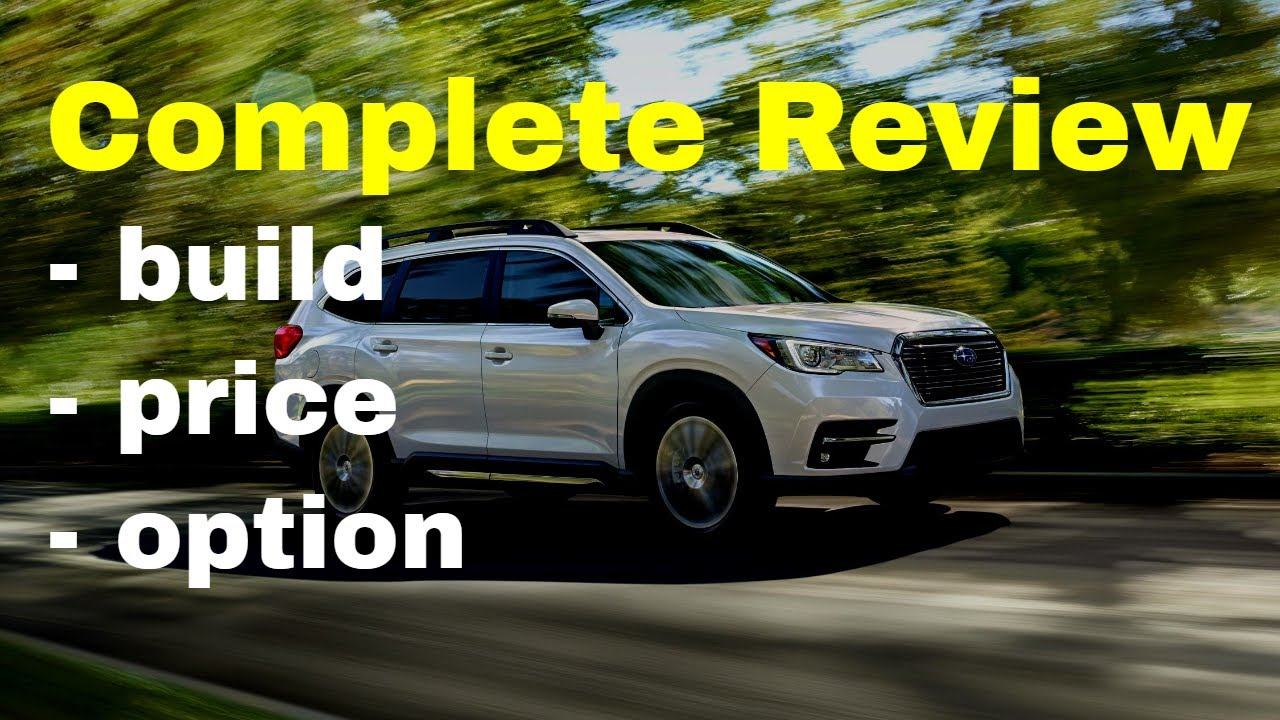 Subaru Build Your Own >> 2019 Subaru Ascent Configurations Build Price Review First 3