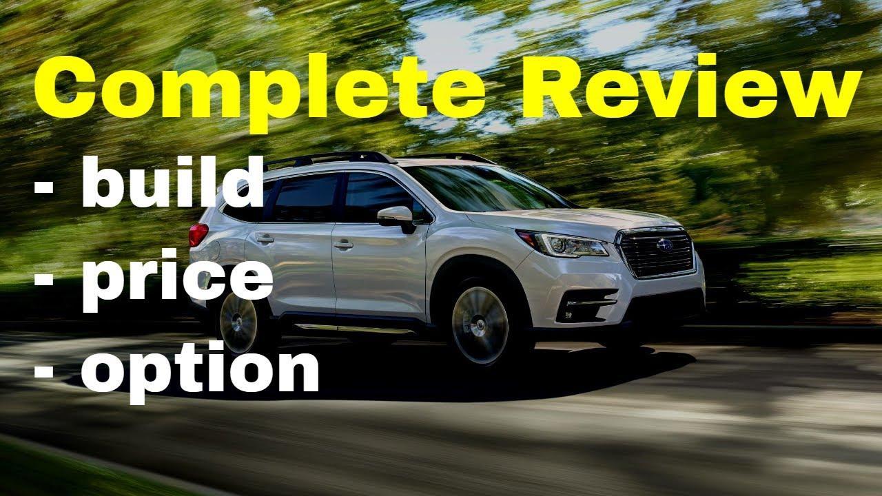 Build Your Own Subaru >> 2019 Subaru Ascent Configurations Build Price Review