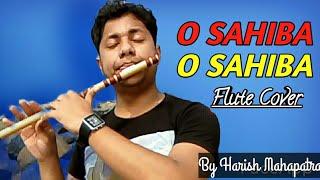 O Sahiba O Sahiba   Flute Instrumental Cover  Sonu Nigam  Harish Mahapatra  Kabita Krishnamurthy