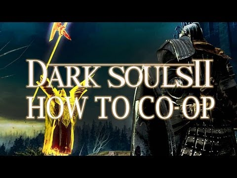 DARK SOULS 2 - How to co-op (Tutorial/Guide)