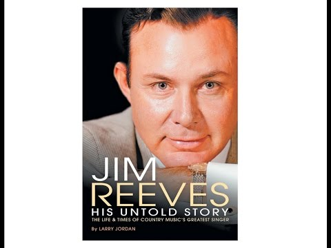 "INTERVIEW w LARRY JORDAN, ""JIM REEVES: HIS UNTOLD STORY"""