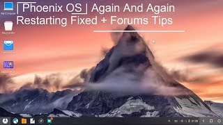 | Phoenix OS | Again And Again Restarting Fixed + Forums Tips