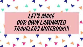 Let's Make Our Own Laminated Travelers Notebook
