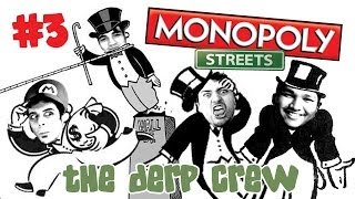 Monopoly For Monopoly!? (Monopoly Streets w/ The Derp Crew / Facecam Pt. 3)