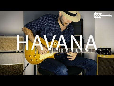 Camila Cabello - Havana - Electric Guitar Cover by Kfir Ochaion